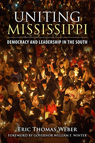9781496803498: Uniting Mississippi: Democracy and Leadership in the South