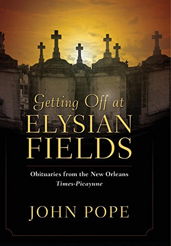 9781496803757: Getting Off at Elysian Fields: Obituaries from the New Orleans Times-Picayune
