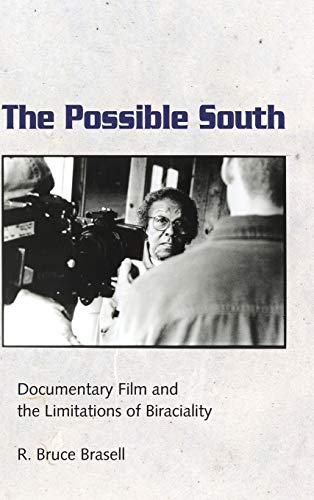 9781496804082: The Possible South: Documentary Film and the Limitations of Biraciality