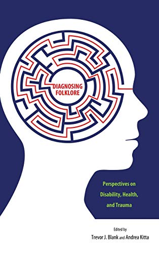 9781496804259: Diagnosing Folklore: Perspectives on Disability, Health, and Trauma