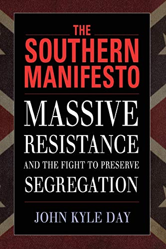 9781496804501: The Southern Manifesto: Massive Resistance and the Fight to Preserve Segregation