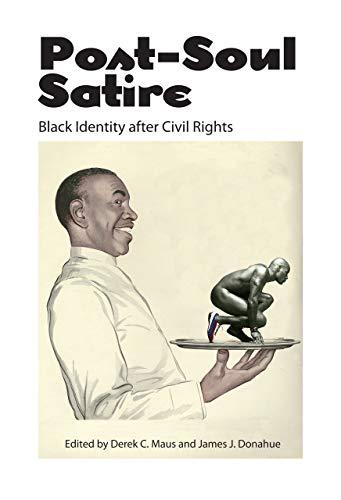 9781496804563: Post-Soul Satire: Black Identity after Civil Rights