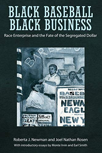 9781496804570: Black Baseball, Black Business: Race Enterprise and the Fate of the Segregated Dollar