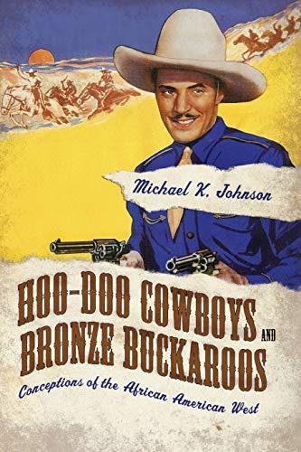 9781496804624: Hoo-Doo Cowboys and Bronze Buckaroos: Conceptions of the African American West (Margaret Walker Alexander Series in African American Studies)