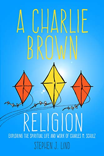 9781496804686: A Charlie Brown Religion: Exploring the Spiritual Life and Work of Charles M. Schulz (Great Comics Artists Series)