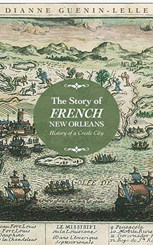 9781496804860: The Story of French New Orleans: History of a Creole City
