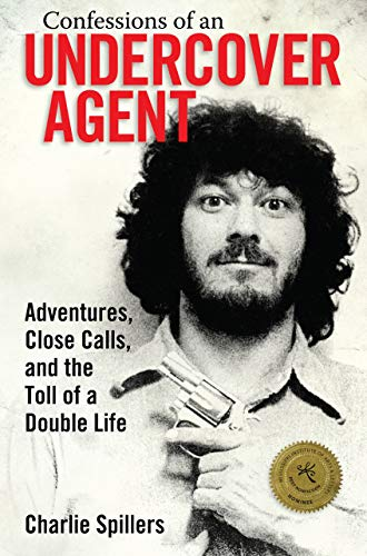 9781496805201: Confessions of an Undercover Agent: Adventures, Close Calls, and the Toll of a Double Life (Willie Morris Books in Memoir and Biography)