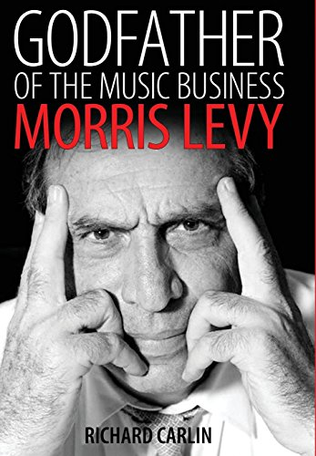 9781496805706: Godfather of the Music Business: Morris Levy (American Made Music Series)