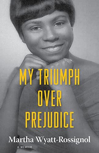 My Triumph Over Prejudice: A Memoir (Hardcover): Martha Wyatt-Rossignol