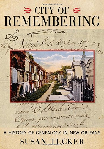 9781496806215: City of Remembering: A History of Genealogy in New Orleans