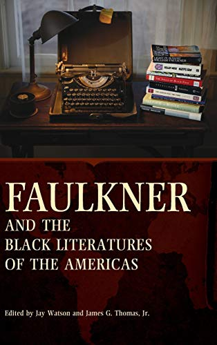 Faulkner and the Black Literatures of the Americas (Hardback)