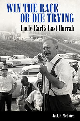 9781496807632: Win the Race or Die Trying: Uncle Earl's Last Hurrah