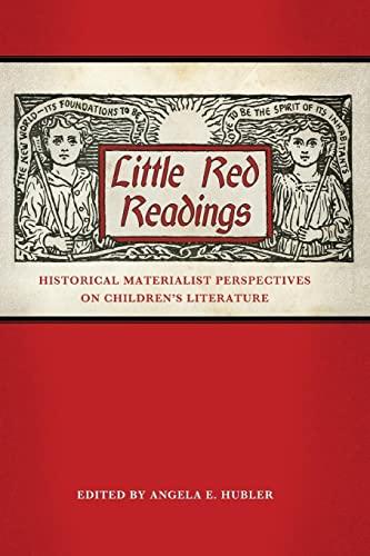 9781496807830: Little Red Readings: Historical Materialist Perspectives on Children's Literature (Children's Literature Association Series)
