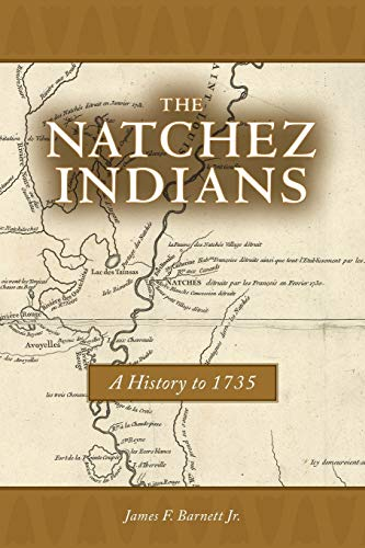 9781496807861: The Natchez Indians: A History to 1735