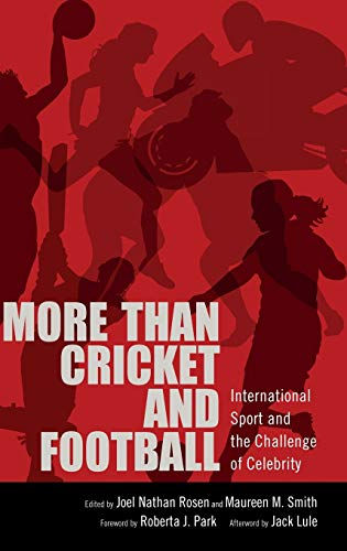 9781496809889: More than Cricket and Football: International Sport and the Challenge of Celebrity