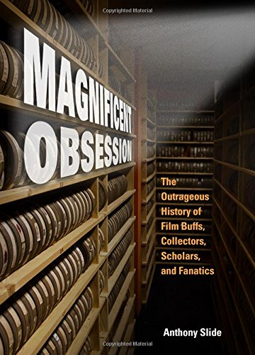 Magnificent Obsession: The Outrageous History of Film: Slide, Anthony