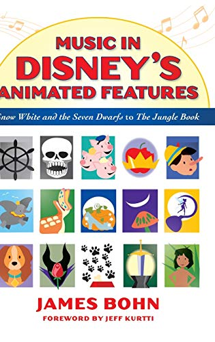 Music in Disney s Animated Features: Snow White and the Seven Dwarfs to The Jungle Book