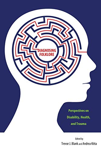 9781496814753: Diagnosing Folklore: Perspectives on Disability, Health, and Trauma