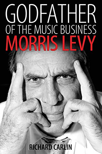 9781496814807: Godfather of the Music Business: Morris Levy (American Made Music Series)
