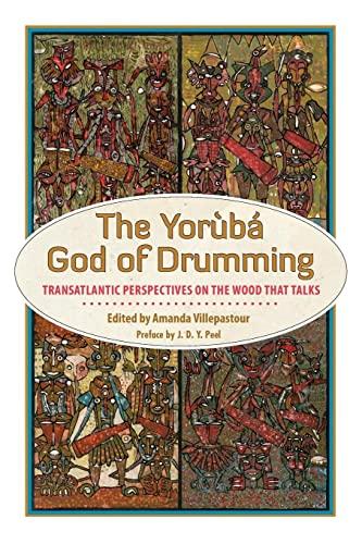9781496818348: The Yoruba God of Drumming: Transatlantic Perspectives on the Wood That Talks