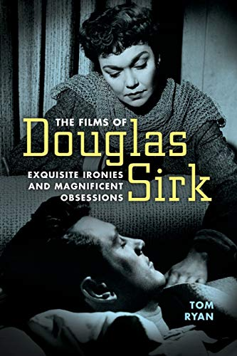 9781496822376: The Films of Douglas Sirk: Exquisite Ironies and Magnificent Obsessions