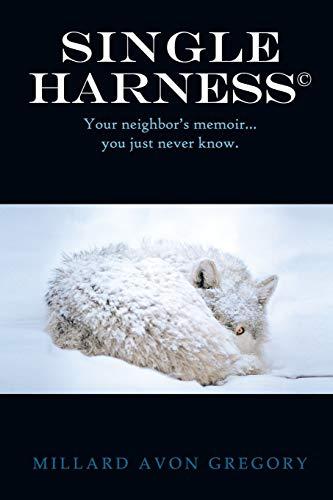 Title Single Harness(c): Your Neighbor S Memoir You Just Never Know.: Gregory, Millard Avon