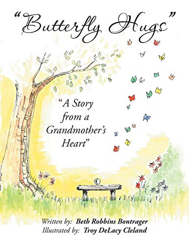 Butterfly Hugs: A Story from a Grandmother's Heart: Bontrager, Beth Robbins