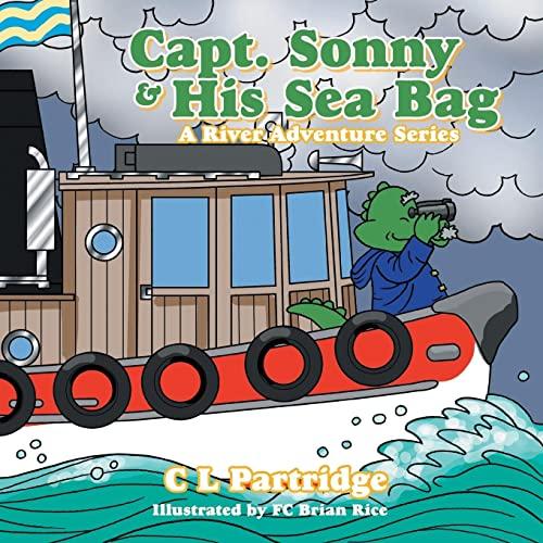 Captain Sonny and His Sea Bag: A River Adventure Series: Partridge, C. L.