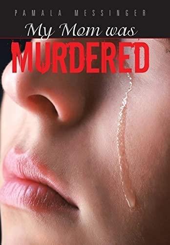 My Mom was Murdered: Pamala Messinger