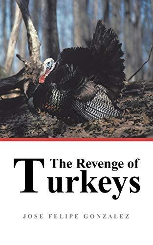 The Revenge of Turkeys: Jose Felipe Gonzalez