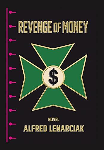 Revenge of Money (Hardback): Alfred Lenarciak