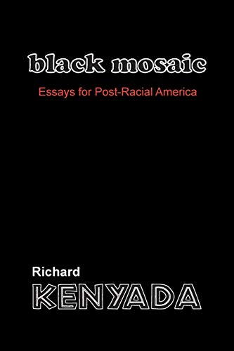 9781496912770: Black Mosaic: Essays for Post-Racial America