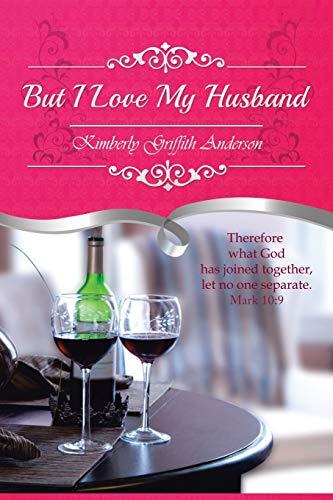 9781496913708: But I Love My Husband
