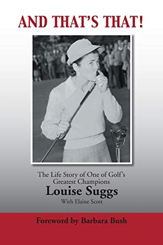 9781496914132: AND THAT'S THAT!: The Life Story of One of Golf's Greatest Champions
