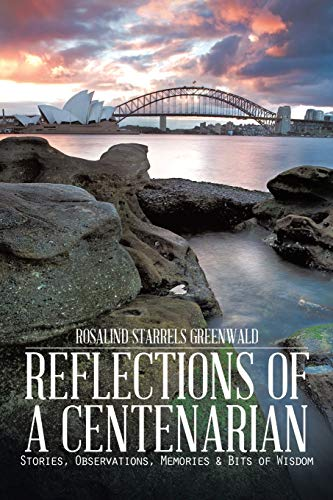 9781496914545: Reflections of a Centenarian: Stories, Observations, Memories & Bits of Wisdom