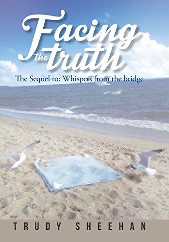 9781496915702: Facing the Truth: The Sequel To: Whispers from the Bridge