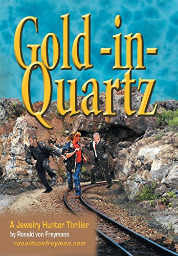 9781496917942: Gold in Quartz: A Jewelry Hunter Thriller