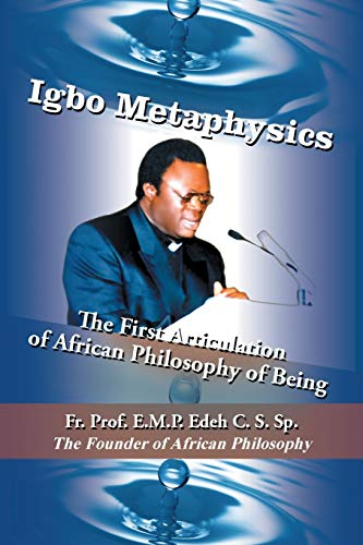 Igbo Metaphysics: The First Articulation of African: Rev Fr Prof