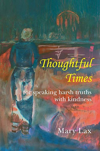 9781496919113: Thoughtful Times: For speaking harsh truths with kindness