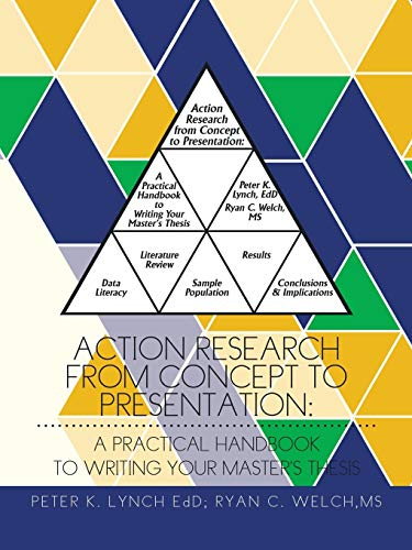 Action Research From Concept to Presentation: A: Lynch, Peter K.