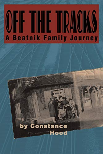 Off the Tracks: A Beatnik Family Journey: Hood, Constance