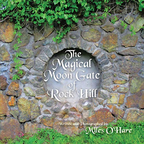 9781496922243: The Magical Moon Gate of Rock Hill: N/A