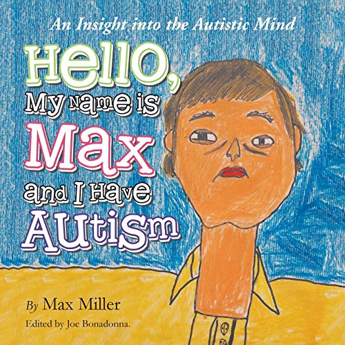 9781496922984: Hello, My Name Is Max and I Have Autism: An Insight Into the Autistic Mind