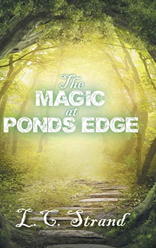 9781496923523: The Magic at Ponds Edge