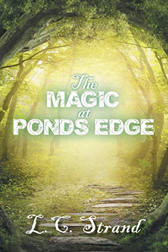 9781496923646: The Magic at Ponds Edge