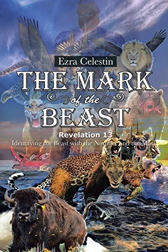 9781496923844: The Mark of the Beast Revelation 13: Identifying the Beast with the Number and the Mark