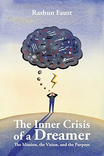 9781496924131: The Inner Crisis of a Dreamer: The Mission, the Vision, and the Purpose