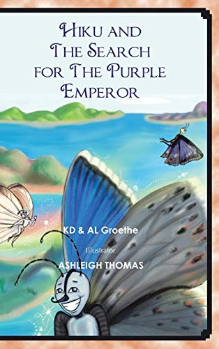 Hiku and The Search for The Purple Emperor: KD; Groethe, AL