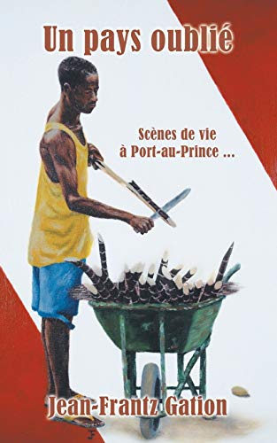 9781496927262: Un Pays Oublie: Scenes de Vie a Port-Au-Prince ...