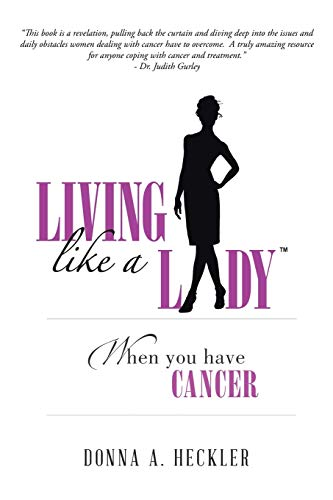 9781496928986: Living Like A Lady When You Have Cancer